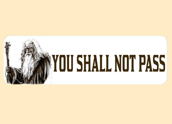 Pc438 starshine arts you shall not pass bumper sticker