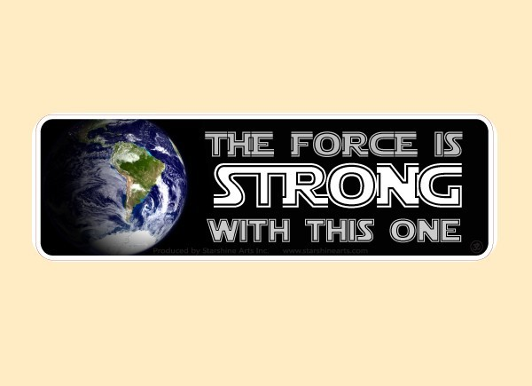 """PC472 Starshine Arts """"Force Is Strong"""" Bumper Sticker"""