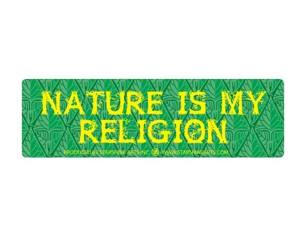 "JR541 Starshine Arts ""Nature Is My Religion"" Mini Bumper Sticker"