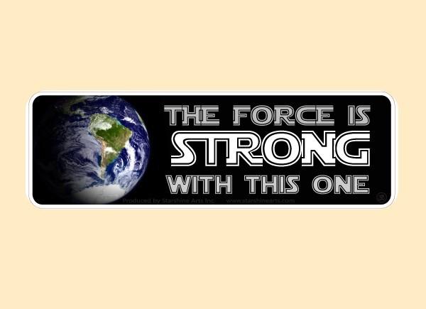 "JR544 Starshine Arts ""Force is Strong"" Mini Bumper Sticker"