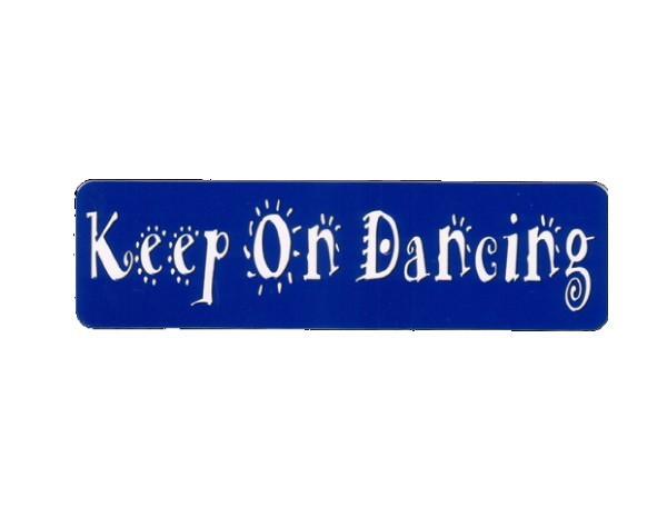"""JR300 Starshine Arts """"Keep on Dancing"""" Mini Bumper Sticker"""