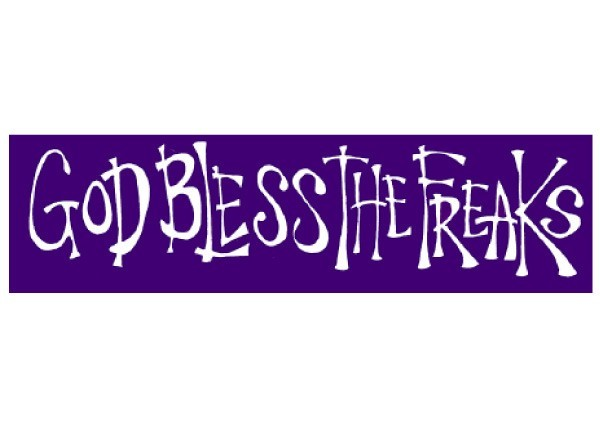 """PC97 Root Concepts """"God bless the freaks"""" Bumper Sticker"""