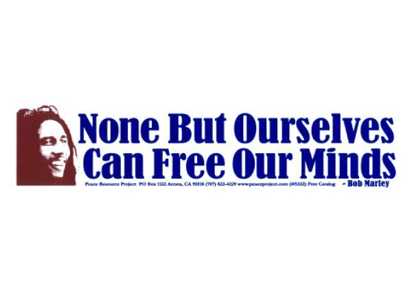 """PC29 Peace Resource Project """"None but ourselves can free our minds"""" Bumper Sticker"""