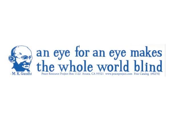 "PC53 Peace Resource Project ""An eye for an eye"" Bumper Sticker"