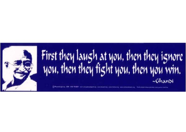"""PC172 Peacemonger """"First they laugh"""" Bumper Sticker"""